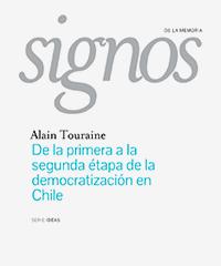 Alain Touraine: «De la primera a la segunda etapa de la democratización en Chile»