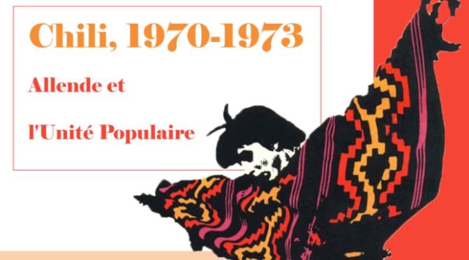 Septembre 2018: Exposition «Chili 1970-1973, Allende et l'Unité populaire»
