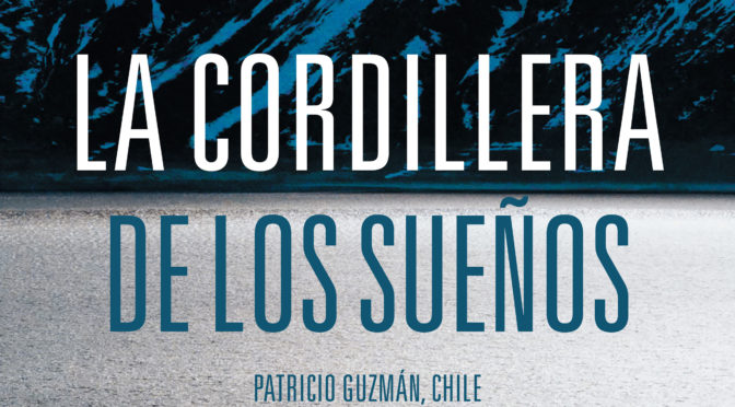 Reseña: «La cordillera de los sueños» de Patricio Guzmán