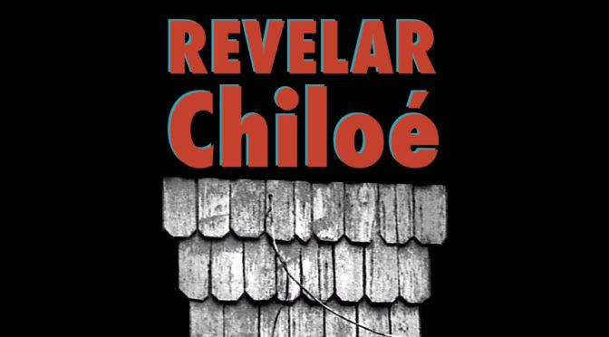 Exposition «Revelar Chiloé» SciencesPo Rennes- 25 février 2020